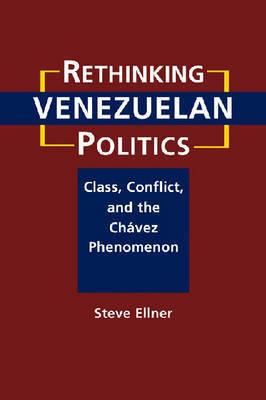 Rethinking Venezuelan Politics by Steve Ellner