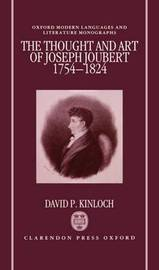The Thought and Art of Joseph Joubert (1754-1824) by David P. Kinloch
