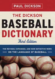 The Dickson Baseball Dictionary by Paul Dickson