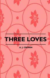 Three Loves by A.J. Cronin image