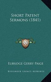 Short Patent Sermons (1841) by Elbridge Gerry Paige