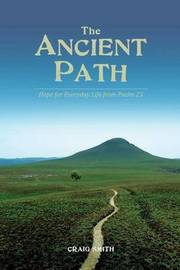 The Ancient Path by Craig Smith
