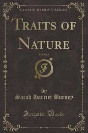 Traits of Nature, Vol. 3 of 5 (Classic Reprint) by Sarah Harriet Burney