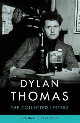 Dylan Thomas: The Collected Letters Volume 1 by Dylan Thomas image