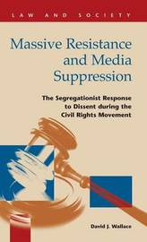 Massive Resistance and Media Suppression by David J. Wallace