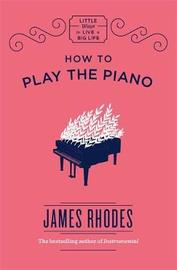 How to Play the Piano by James Rhodes image