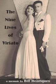 The Nine Lives of Viriato by Bill Henriques