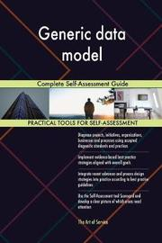 Generic Data Model Complete Self-Assessment Guide by Gerardus Blokdyk image