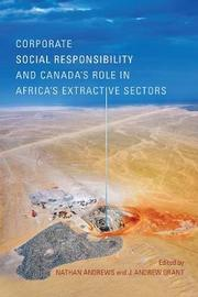 Corporate Social Responsibility and Canada's Role in Africa's Extractive Sectors