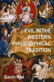 Evil in the Western Philosophical Tradition by Gavin Rae