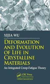 Deformation and Evolution of Life in Crystalline Materials by Xijia Wu