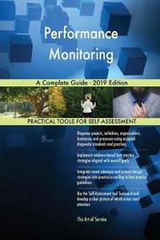 Performance Monitoring A Complete Guide - 2019 Edition by Gerardus Blokdyk image