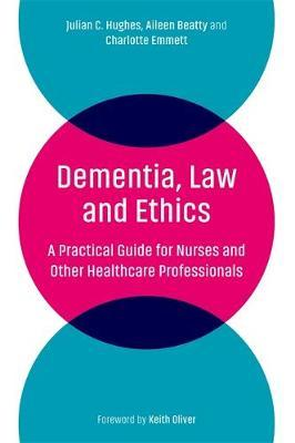 Dementia, Law and Ethics by Aileen Beatty
