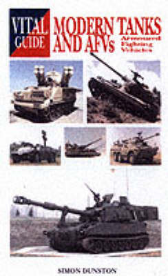 The Vital Guide to Modern Tanks and AFVs by Simon Dunston image