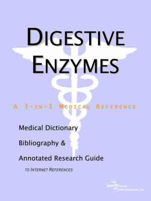 Digestive Enzymes - A Medical Dictionary, Bibliography, and Annotated Research Guide to Internet References by ICON Health Publications image