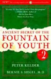 Ancient Secret of the Fountain of Youth: Vol 2 by Peter Kelder
