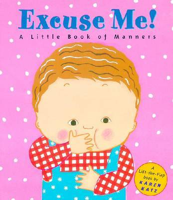 Excuse ME! a Little Book of MA by Karen Katz image
