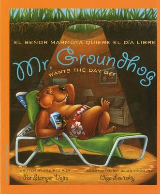 Mr. Groundhog Wants the Day off by Pat Stemper Vojta