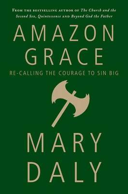 Amazon Grace by Mary Daly
