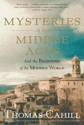 Mysteries of the Middle Ages by Thomas Cahill image