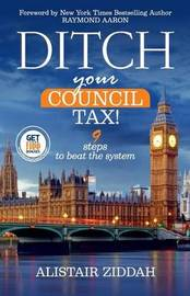 Ditch Your Council Tax! by MR Alistair Ziddah image