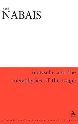 Nietzsche and the Metaphysics of the Tragic by Nuno Nabais image