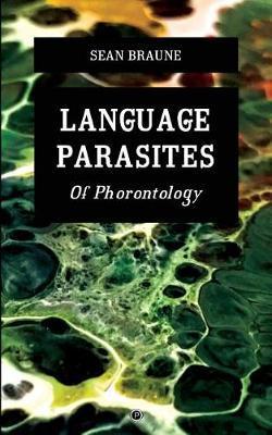 Language Parasites by Sean Braune