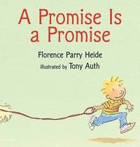 Promise Is A Promise by Florence Parry Heide