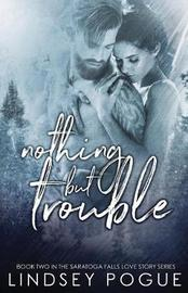 Nothing But Trouble by Lindsey Pogue image