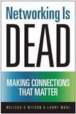 Networking Is Dead by Melissa Giovagnoli Wilson