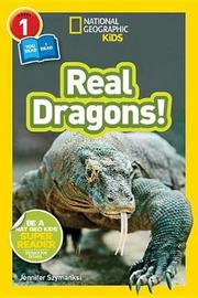 National Geographic Kids Readers: Real Dragons by Jennifer Szymanski image