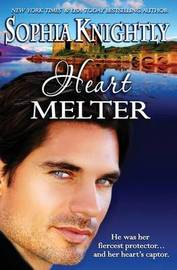 Heart Melter by Sophia Knightly