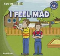 I Feel Mad by Katie Kawa
