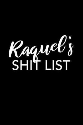 Raquel's Shit List by Raquel Name Notebooks