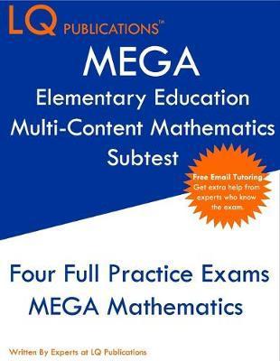 MEGA Elementary Education Multi-Content Mathematics Subtest by Lq Publications