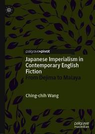 Japanese Imperialism in Contemporary English Fiction by Ching-chih Wang