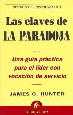 Las Claves de La Paradoja by James C Hunter image