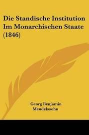 Die Standische Institution Im Monarchischen Staate (1846) by Georg Benjamin Mendelssohn