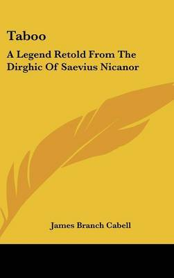 Taboo: A Legend Retold from the Dirghic of Saevius Nicanor by James Branch Cabell image