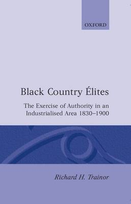Black Country Elites by Richard H. Trainor
