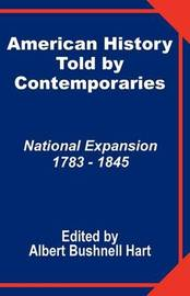 American History Told by Contemporaries: National Expansion 1873 - 1845 image