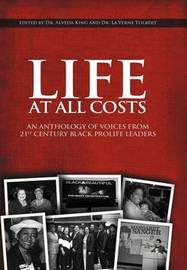 Life at All Costs by Dr. Alveda King