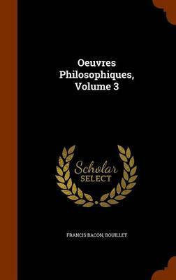 Oeuvres Philosophiques, Volume 3 by Francis Bacon image