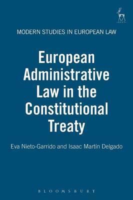 European Administrative Law in the Constitutional Treaty by Eva Nieto-Garrido