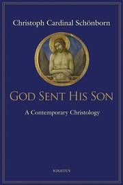 God Sent His Son by Christoph Schonborn