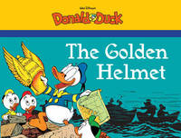 The Golden Helmet Starring Walt Disney's Donald Duck by Carl Barks