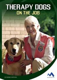 Therapy Dogs on the Job by Marne Ventura