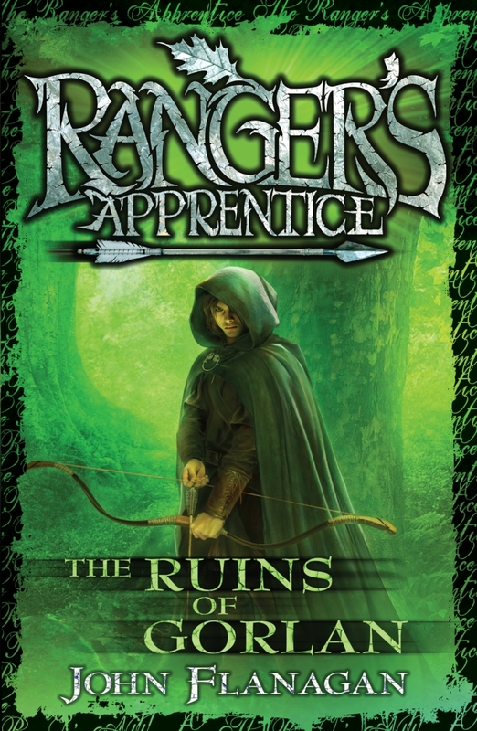 Ranger's Apprentice #1: The Ruins of Gorlan by John Flanagan