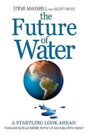 The Future of Water by Steve Maxwell