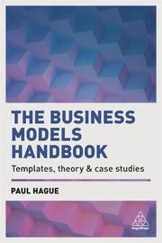 The Business Models Handbook by Paul Hague